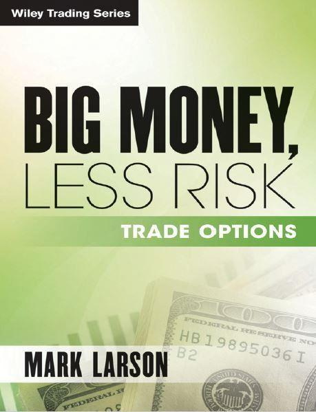 BIG MONEY, LESS RISK